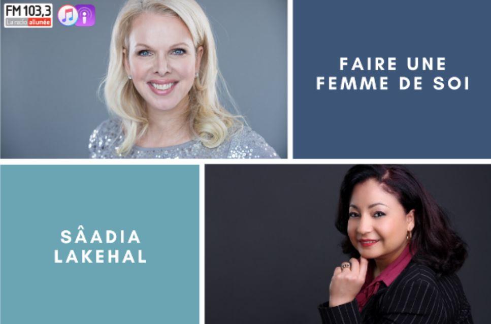 Montréal : Sâadia Lakehal invitée en entrevue | Émission une femme de soi au FM 103,3 – La radio allumée